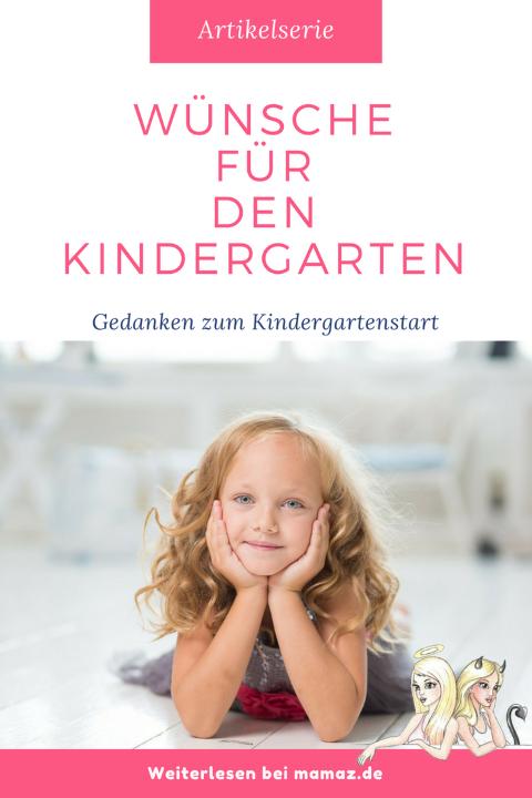 Der erste Tag im Kindergarten. Das wünsche ich meinem Kind.