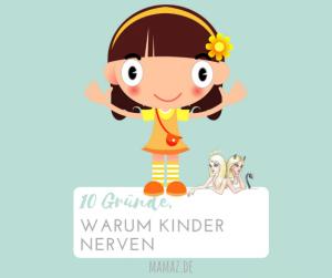 10 Gründe warum Kinder nerven Mamablog