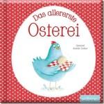 Kinderbücher zu Ostern: Das allererste Osterei